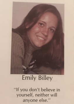 """Senior photo with my maiden name: Emily Billey and the quote: """"If you don't believe in yourself, neither will anyone else."""""""